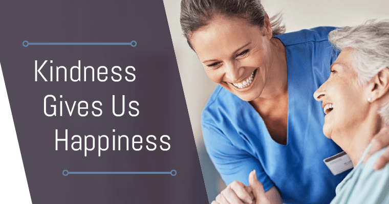 Kindness gives us happiness